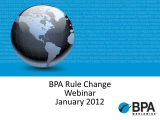BPA Rule Change Webinar January 2012