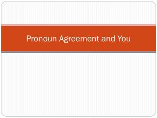 Pronoun Agreement and You