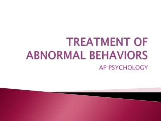TREATMENT OF ABNORMAL BEHAVIORS