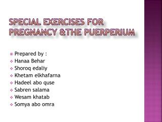 Special exercises for pregnancy &the puerperium