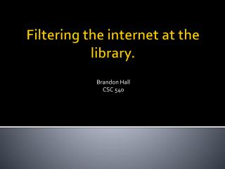 Filtering the internet at the library.
