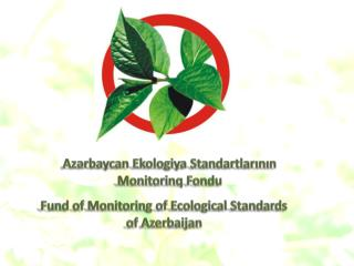 Fund of Monitoring of Ecological Standards of Azerbaijan