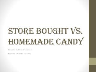 Store Bought vs. Homemade Candy
