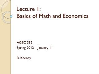 Lecture 1: 	 Basics of Math and Economics