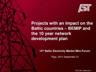 P rojects  with an impact on the Baltic countries – BEMIP and the 10 year network development plan