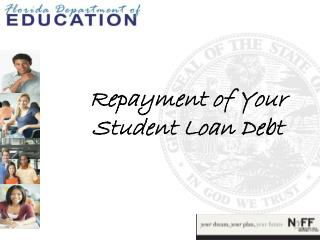Repayment of Your Student Loan Debt