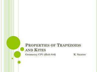 Properties of Trapezoids and Kites