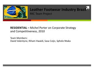 RESIDENTIAL –  Michel Porter on Corporate Strategy and Competitiveness, 2010 Team Members: