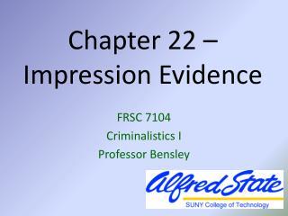 Chapter 22 –  Impression Evidence