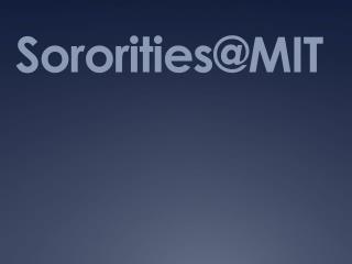 Sororities@ MIT