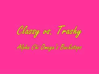 Classy vs. Trashy