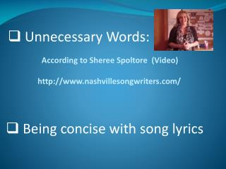 According to Sheree Spoltore  (Video) http://www.nashvillesongwriters.com/