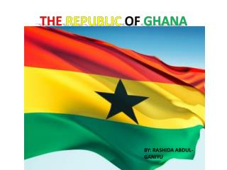 THE REPUBLIC OF GHANA