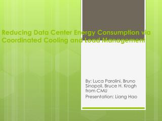 Reducing Data Center Energy Consumption via Coordinated Cooling and Load Management