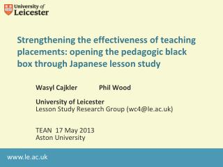 Wasyl Cajkler             Phil Wood University of Leicester