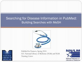 Searching for Disease Information in PubMed: Building Searches with  MeSH