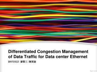 Differentiated Congestion Management of Data Traffic for Data center Ethernet
