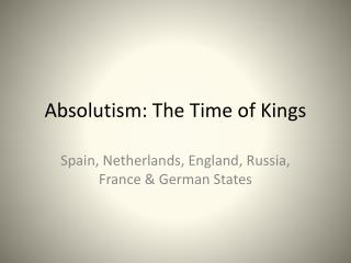 Absolutism: The Time of Kings