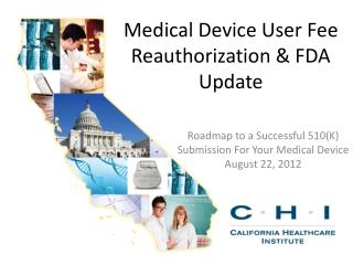 Medical Device User Fee  Reauthorization & FDA Update