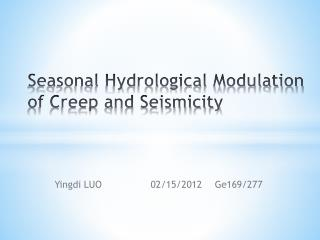 Seasonal Hydrological Modulation of Creep and Seismicity