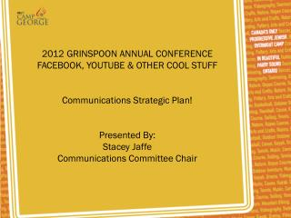 2012 GRINSPOON ANNUAL CONFERENCE FACEBOOK, YOUTUBE & OTHER COOL STUFF