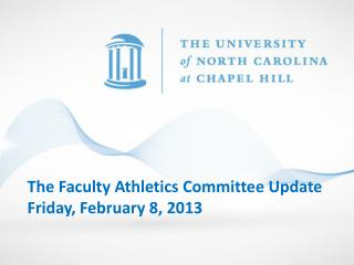 The Faculty Athletics Committee Update Friday, February 8, 2013