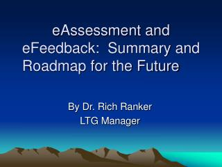 eAssessment and eFeedback:  Summary and Roadmap for the Future