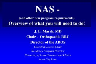 NAS -  (and other new program requirements) Overview of what you will need to do!