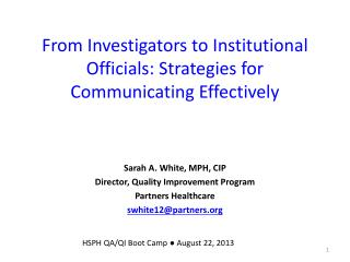 From Investigators to Institutional Officials: Strategies for Communicating Effectively