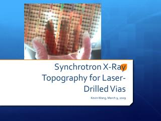 Synchrotron X-Ray Topography for Laser-Drilled  Vias
