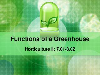 Functions of a Greenhouse