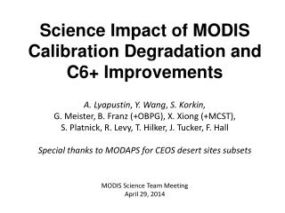 Science Impact of MODIS Calibration Degradation and C6+ Improvements