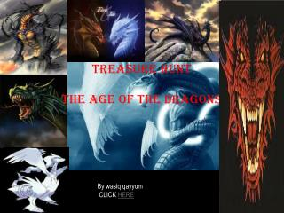 Treasure hunt THE AGE OF THE DRAGONS