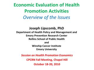 Session on Health Promotion Economics CPCRN Fall Meeting, Chapel Hill  October 18-20, 2010