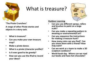 What is treasure?