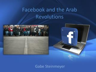 Facebook and the Arab Revolutions