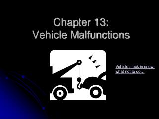 Chapter 13:   Vehicle Malfunctions