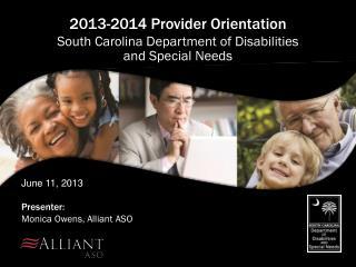 June 11, 2013 Presenter : Monica Owens, Alliant ASO