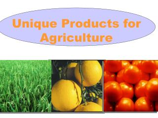 Unique Products for Agriculture