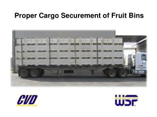 Proper Cargo Securement of Fruit Bins
