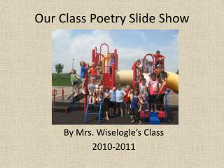 Our Class Poetry Slide Show