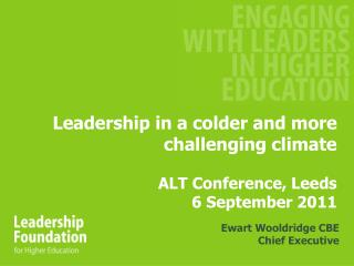 Leadership in a colder and more challenging climate ALT Conference, Leeds  6 September 2011