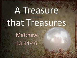 A Treasure that Treasures