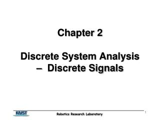 Chapter 2 Discrete System Analysis  –  Discrete Signals