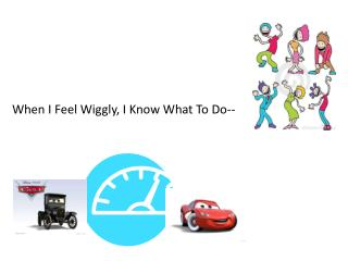 When I Feel Wiggly, I Know What To Do--