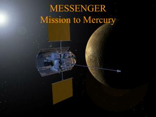MESSENGER  Mission to Mercury