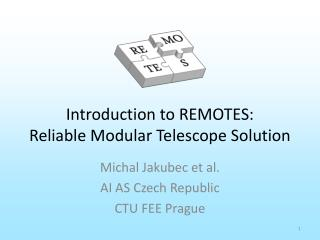 Introduction to REMOTES: Reliable Modular Telescope Solution