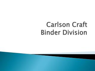 Carlson Craft Binder Division