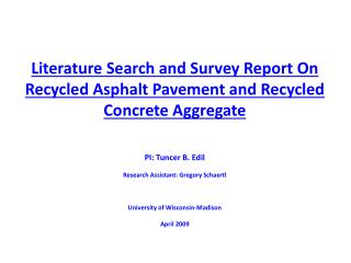 Literature Search and Survey Report On Recycled Asphalt Pavement and Recycled Concrete Aggregate