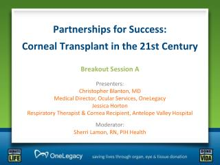 Partnerships for Success:                          Corneal Transplant in the 21st Century
